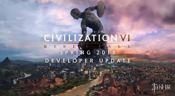 《文明6》春季最新更新公布 调整忠诚度和战争系统