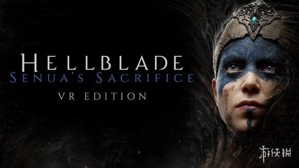 《地狱之刃:塞娜的献祭》本月底推出VR版 原版Steam玩家可免费获得