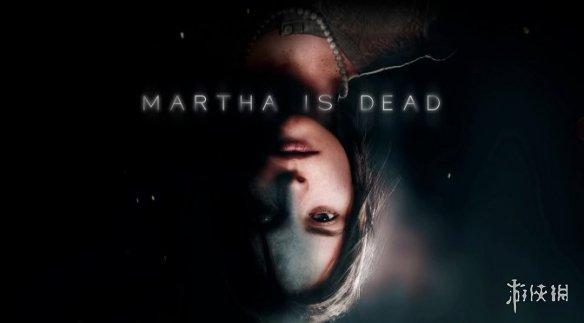 第一人称心理恐怖游戏《玛莎已死》新预告:被溺水身亡的姐姐身后的秘密