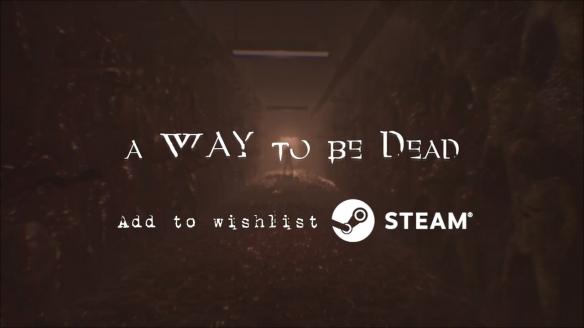 非对称多人联机恐怖新作《A Way To Be Dead》发表!